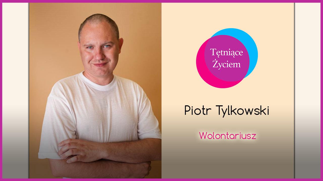 Poznajmy się – Piotr Tylkowski