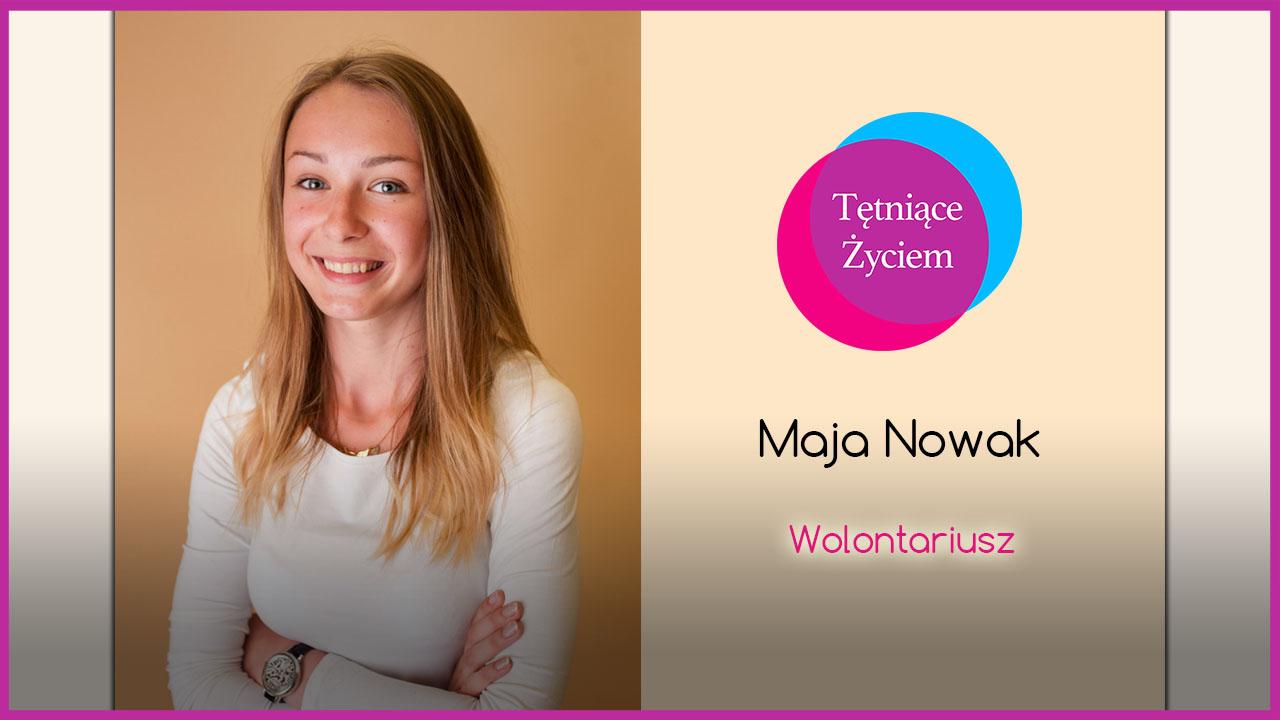 Poznajmy się – Maja Nowak