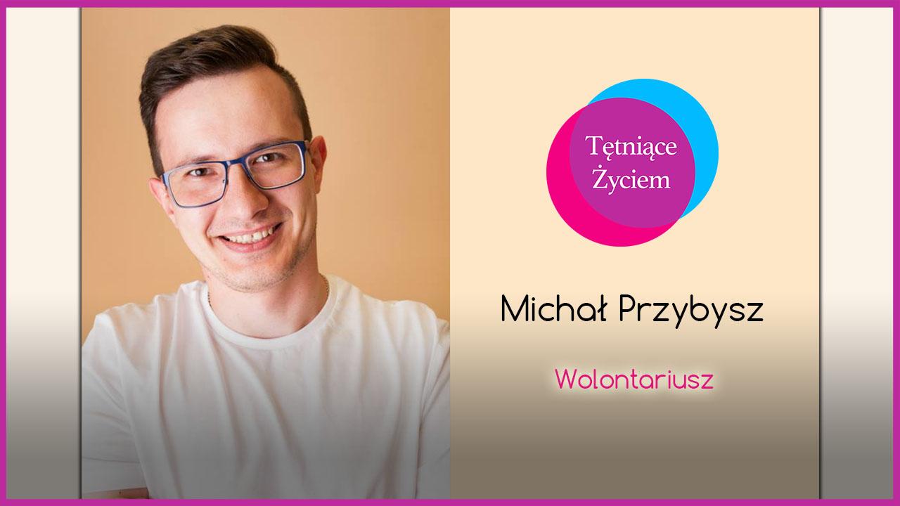 Poznajmy się – Michał Przybysz